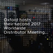 Oxford hosts it's second 2017 Worldwide Distributor Meetings