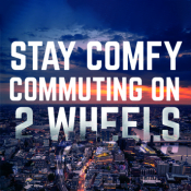 Stay comfy commuting on 2 wheels